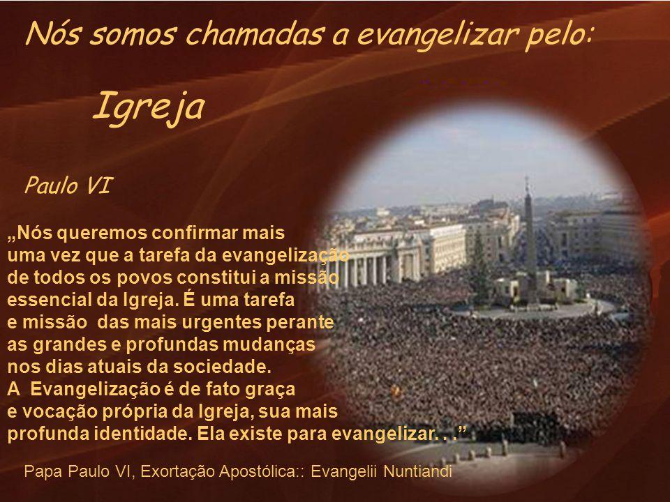 Nós queremos confirmar mais uma vez que a tarefa da evangelização de todos os povos constitui a missão essencial da Igreja.