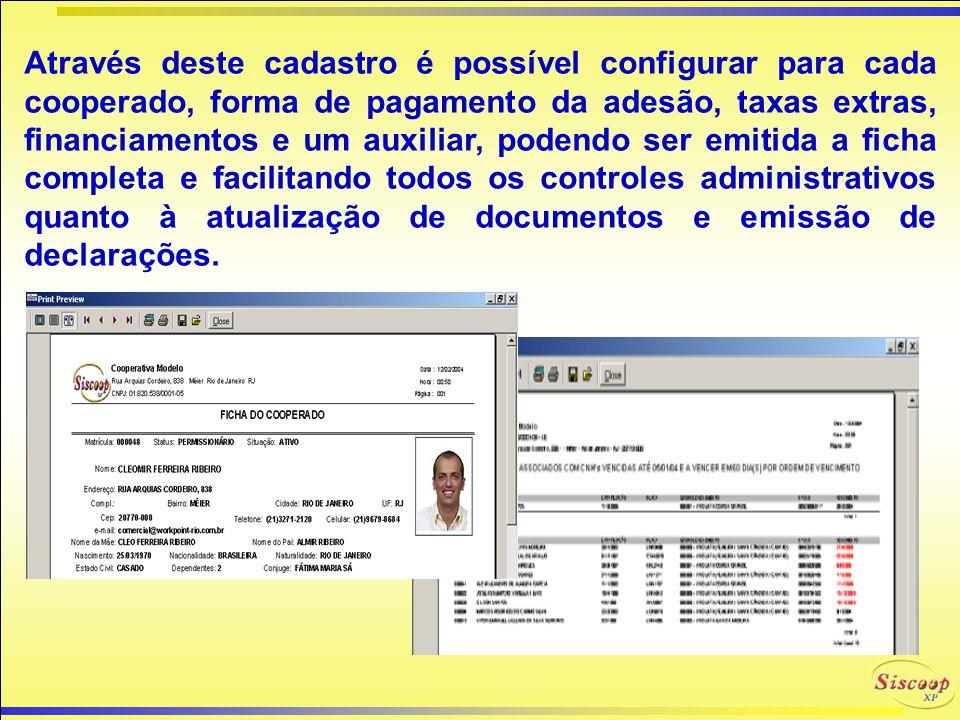 O ASSOCIADO SISCOOP-XP O SISCOOP-XP trata de todas as informações referentes aos associados, motorista auxiliar e viaturas. O cadastro de associado te