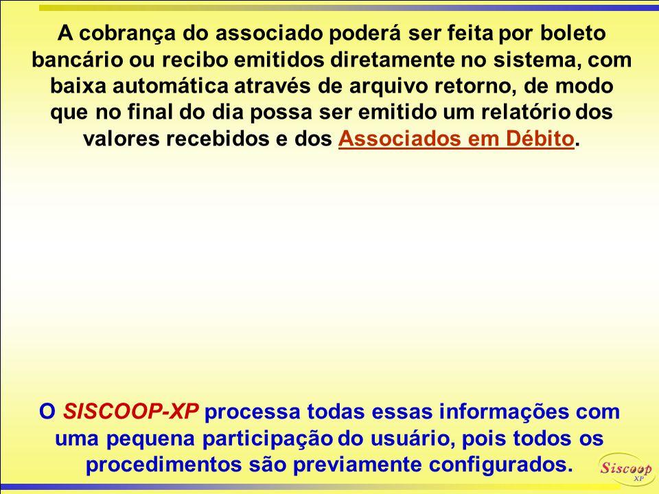 CONTRIBUIÇÃO do ASSOCIADO SISCOOP-XP O SISCOOP-XP tem uma configuração que permite a Cooperativa ou Associação determinar o valor que o associado cont
