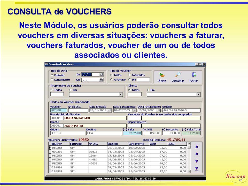 PLANILHA de FATURAMENTO de VOUCHERS O sistema poderá gerar uma planilha em Excel da qual poderá ser enviada ao cliente por e-mail ou disquete. O siste