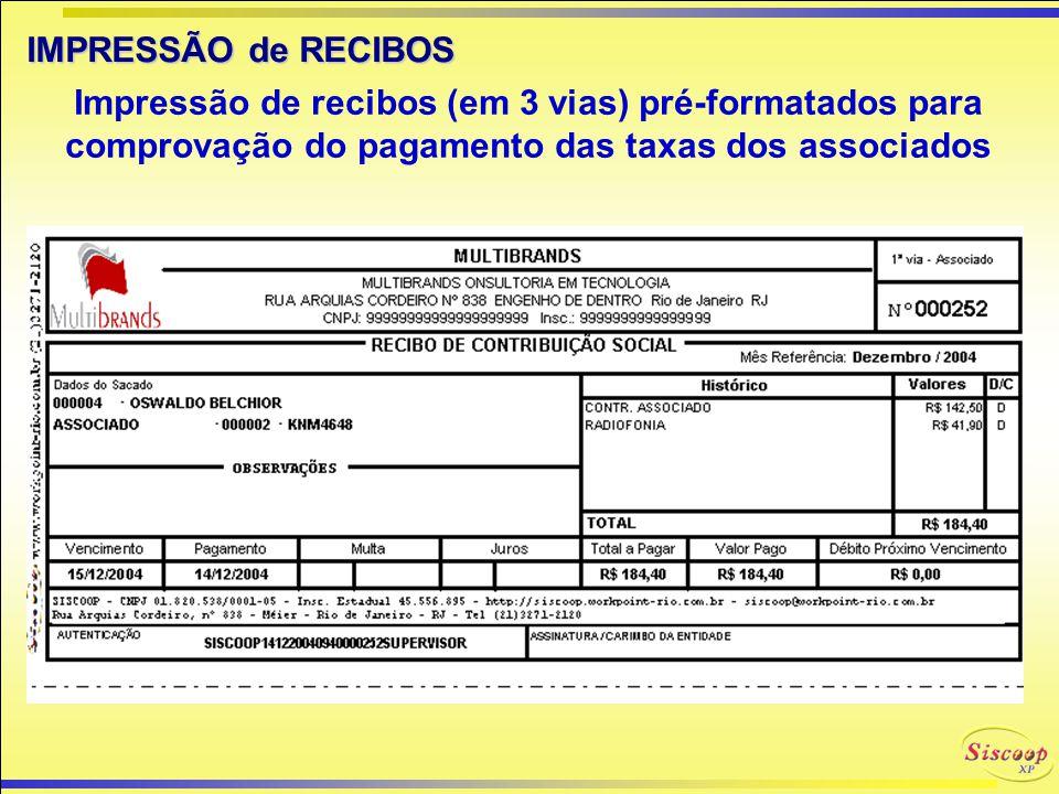 IMPRESSÃO de BOLETOS BANCÁRIOS SISCOOP-XP O SISCOOP-XP também imprime boletos dos principais bancos.