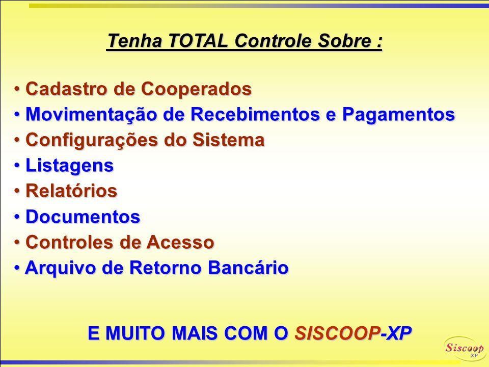 F Fique em dia com seu Conselho Fiscal utilizando o SISCOOP-XP. O O SISCOOP-XP é éé é também uma ótima ferramenta de auxílio ao contador. N Não deixe