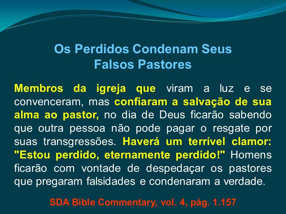 Os Perdidos Condenam Seus Falsos Pastores Membros da igreja que viram a luz e se convenceram, mas confiaram a salvação de sua alma ao pastor, no dia d