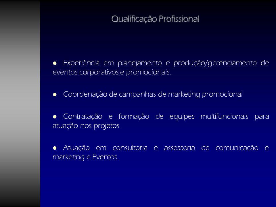 Experiência em planejamento e produção/gerenciamento de eventos corporativos e promocionais. Experiência em planejamento e produção/gerenciamento de e