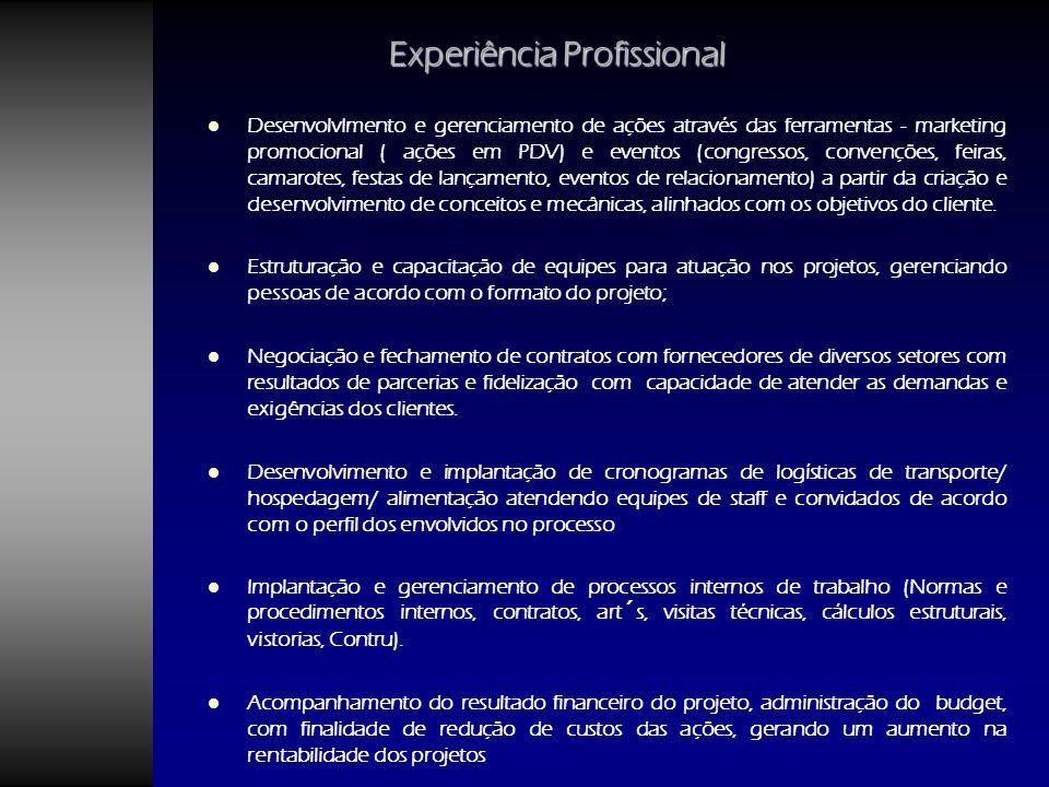 DesenvolvImento e gerenciamento de ações através das ferramentas - marketing promocional ( ações em PDV) e eventos (congressos, convenções, feiras, ca