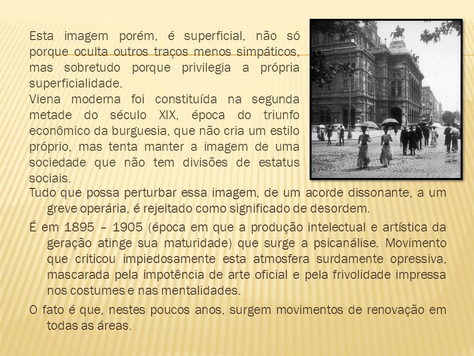 Tudo que possa perturbar essa imagem, de um acorde dissonante, a um greve operária, é rejeitado como significado de desordem. É em 1895 – 1905 (época