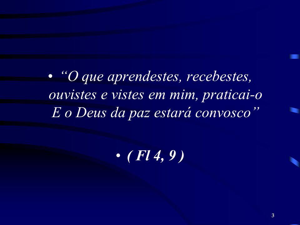14 Sente-se parte viva da Igreja, Corpo de Cristo, centro de comunhão de todas as forças que trabalham pela salvação.