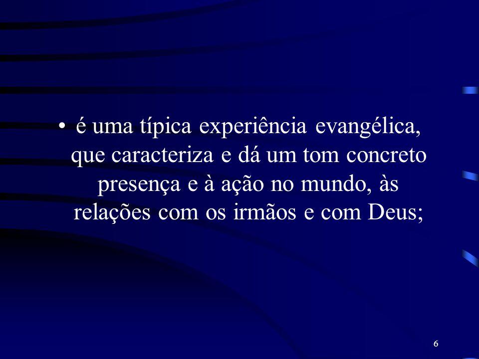 7 tem sua fonte no próprio coração de Cristo, alimenta-se no empenho apostólico e na oração, e impregna toda a vida, tornando-a um testemunho de amor;