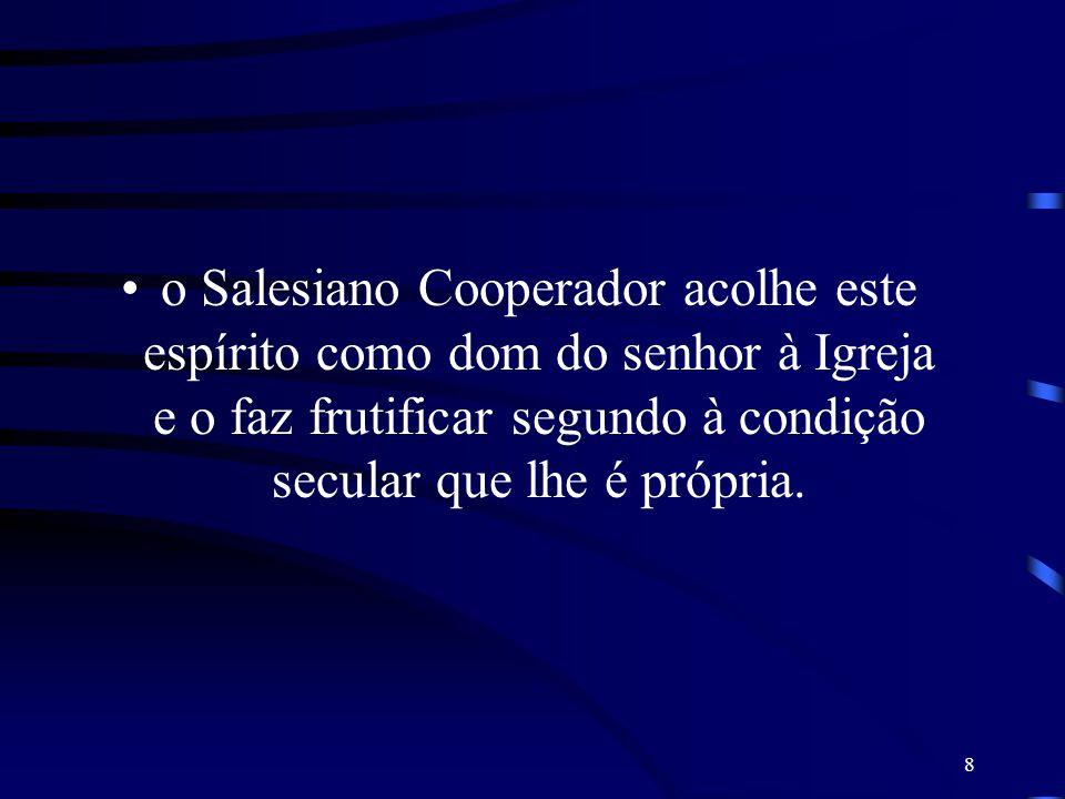 19 Manifestou-a no nome de Salesianos, escolhendo com patrono São Francisco de Sales, modelo de amabilidade, zelo apostólico e verdadeiro humanismo