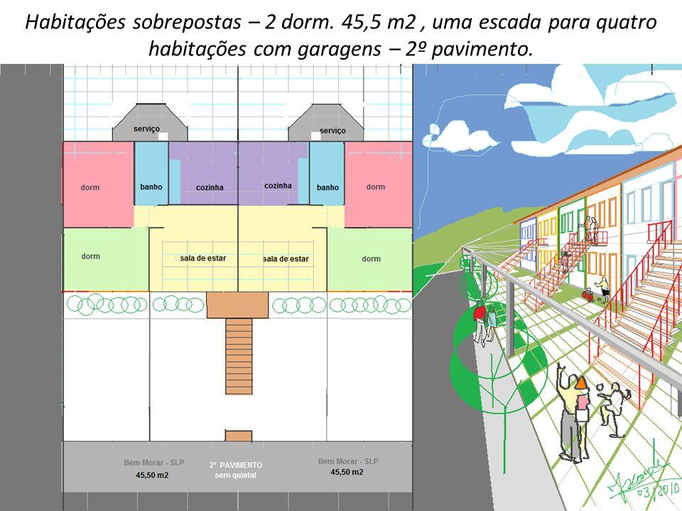 Habitações sobrepostas – 2 dorm. 45,5 m2, uma escada para quatro habitações com garagens – 2º pavimento.