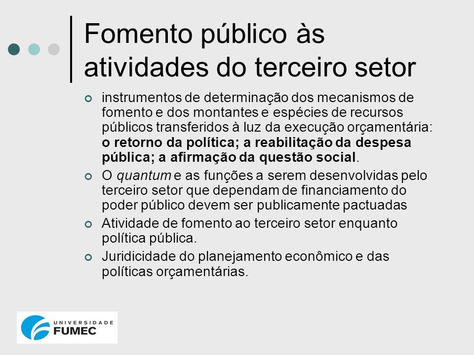 Fomento público às atividades do terceiro setor instrumentos de determinação dos mecanismos de fomento e dos montantes e espécies de recursos públicos