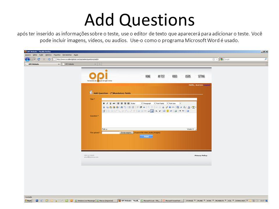 Add Questions após ter inserido as informações sobre o teste, use o editor de texto que aparecerá para adicionar o teste. Você pode incluir imagens, v