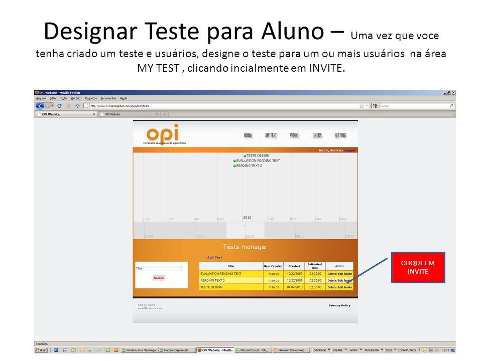 Designar Teste para Aluno – Uma vez que voce tenha criado um teste e usuários, designe o teste para um ou mais usuários na área MY TEST, clicando incialmente em INVITE.