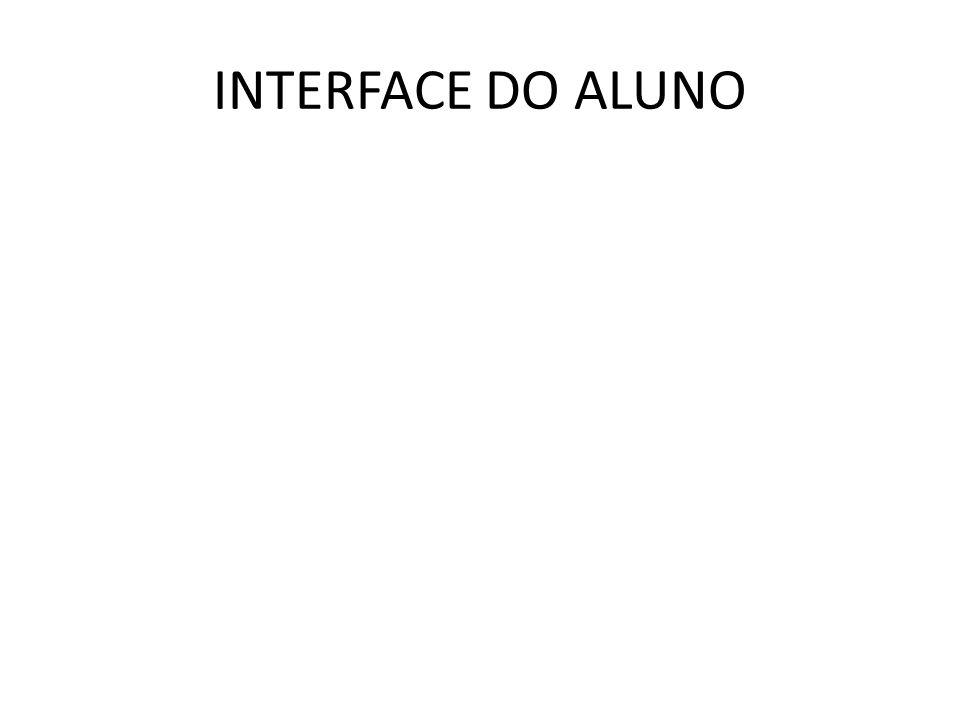 INTERFACE DO ALUNO