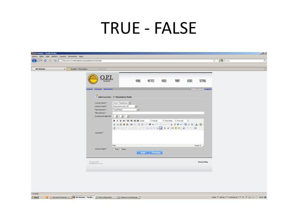 TRUE - FALSE