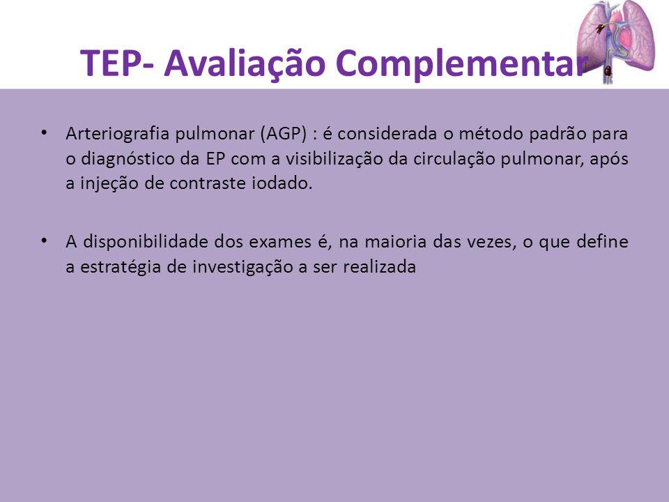Arteriografia pulmonar (AGP) : é considerada o método padrão para o diagnóstico da EP com a visibilização da circulação pulmonar, após a injeção de contraste iodado.
