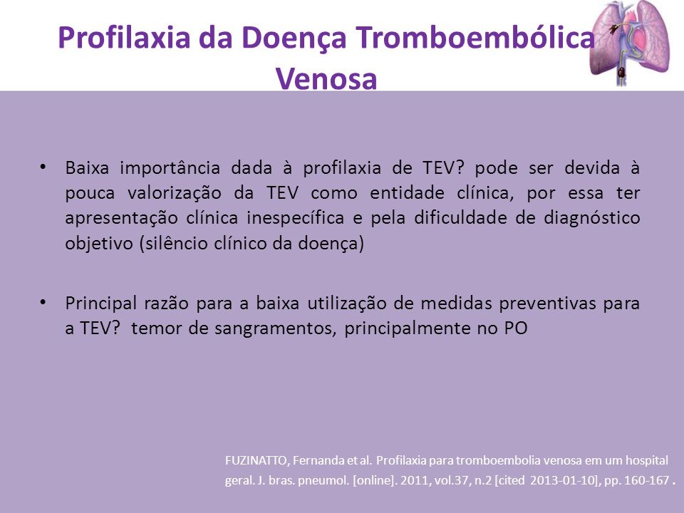 Profilaxia da Doença Tromboembólica Venosa Baixa importância dada à profilaxia de TEV.