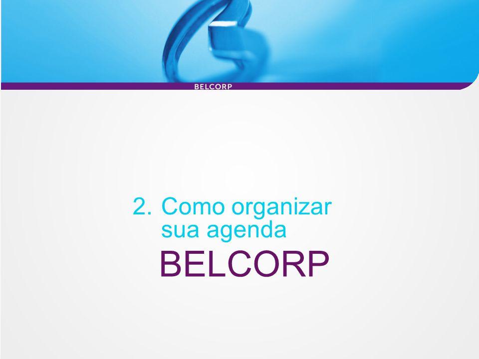 BELCORP 2.Como organizar sua agenda