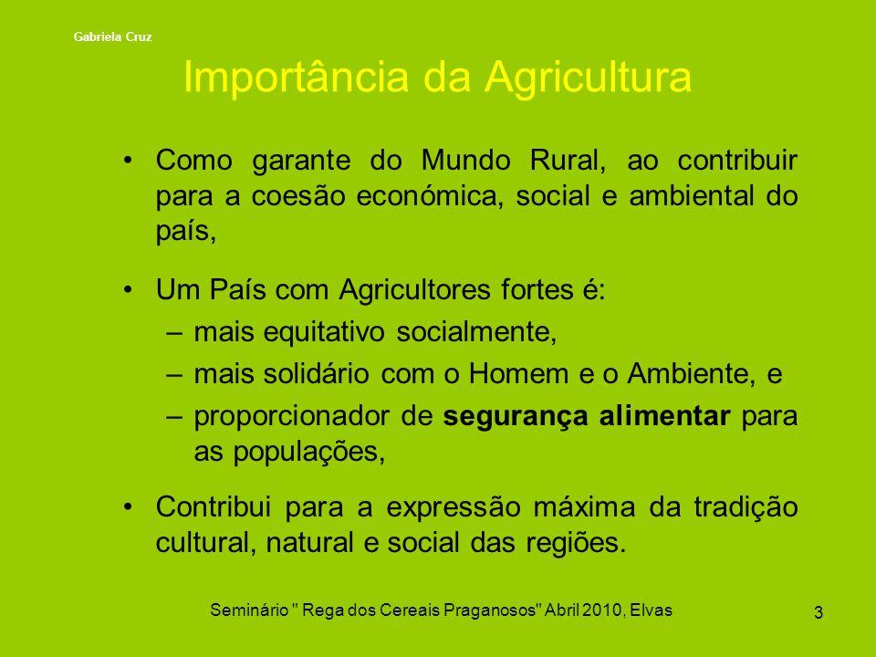 Como garante do Mundo Rural, ao contribuir para a coesão económica, social e ambiental do país, Um País com Agricultores fortes é: –mais equitativo so