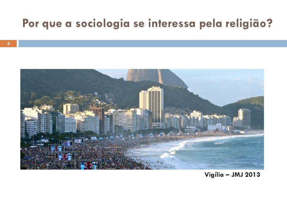 Por que a sociologia se interessa pela religião? Vigília – JMJ 2013 3