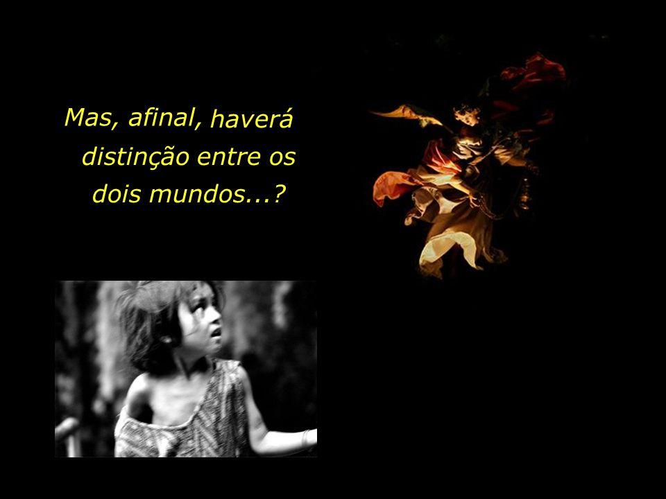 holdemqueen@hotmail.com Existe o mundo dos anjos, e existe o mundo dos homens...