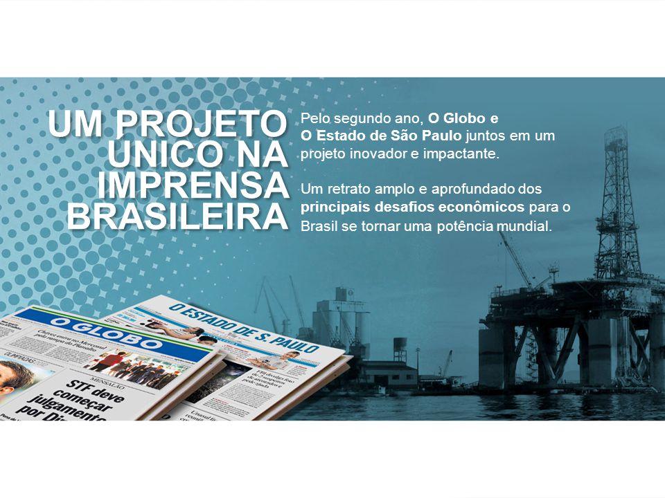 UM PROJETO ÚNICO NA IMPRENSA BRASILEIRA UM PROJETO ÚNICO NA IMPRENSA BRASILEIRA Pelo segundo ano, O Globo e O Estado de São Paulo juntos em um projeto inovador e impactante.