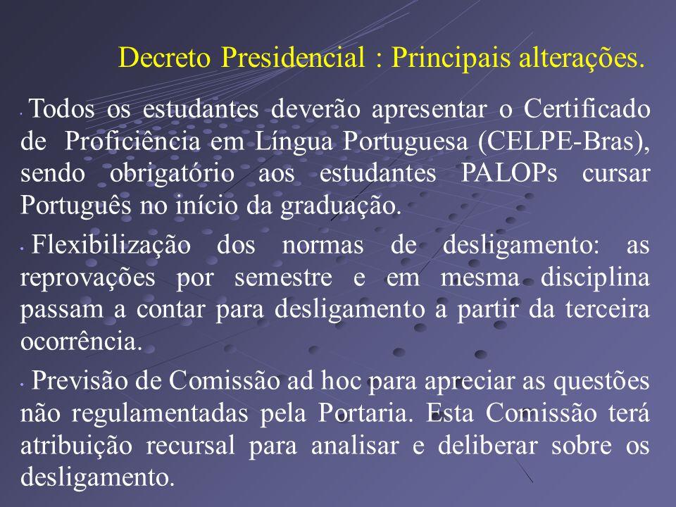 Decreto Presidencial : Principais alterações.