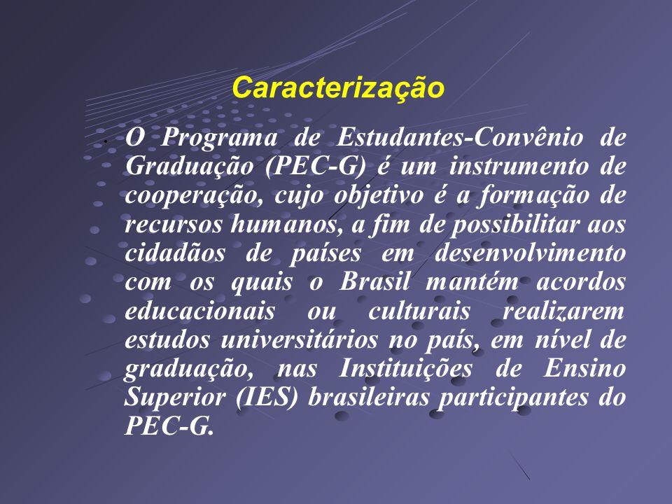 O Programa de Estudantes-Convênio de Graduação (PEC-G) é um instrumento de cooperação, cujo objetivo é a formação de recursos humanos, a fim de possibilitar aos cidadãos de países em desenvolvimento com os quais o Brasil mantém acordos educacionais ou culturais realizarem estudos universitários no país, em nível de graduação, nas Instituições de Ensino Superior (IES) brasileiras participantes do PEC-G.