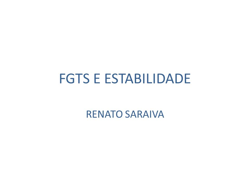FGTS E ESTABILIDADE RENATO SARAIVA
