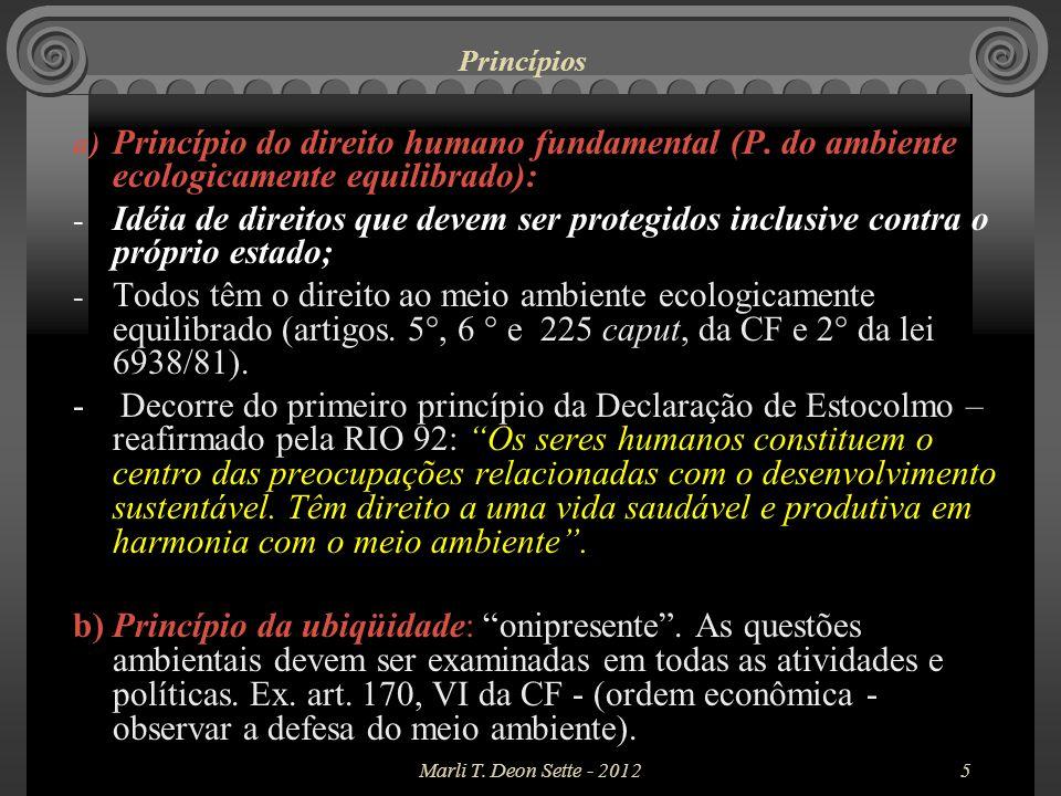Principio da proibição do retrocesso constitucional ambiental/ecológico A proibição de retrocesso diz respeito a uma garantia de proteção dos direitos fundamentais (e da própria dignidade da pessoa humana) contra a atuação do legislador, tanto no âmbito constitucional quanto infraconstitucional, bem como, contra a atuação da administração pública.