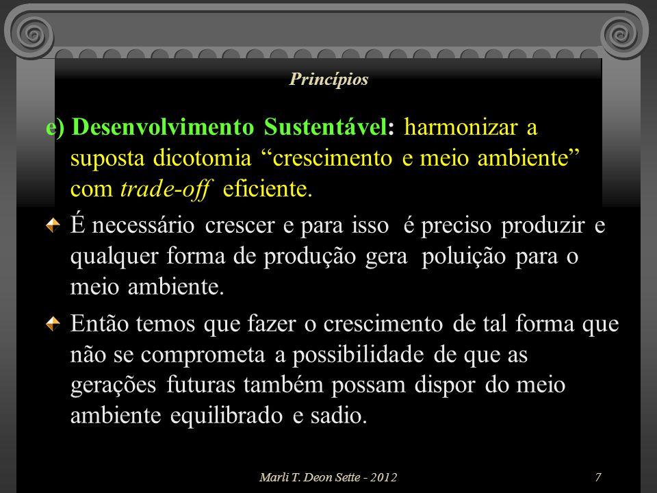 Marli T.Deon Sette - 20128 Princípios f) Poluidor pagador ( PPP): Tributação ambiental.