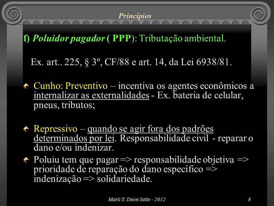 Marli T.Deon Sette - 20129 Princípios g) Princípio do usuário pagador: tributação ambiental.