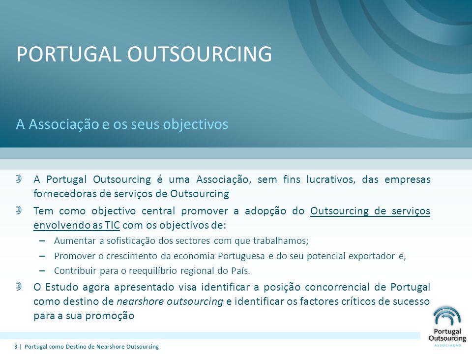 O ESTUDO A necessidade e os objectivos Disponibilizar aos Decisores e Analistas de Mercado, informação sobre os factores diferenciadores de Portugal enquanto destino nearshore para a fixação de centros de competência em serviços de Outsourcing de Tecnologias de Informação (ITO) e de Processos de Negócio dependentes das TIC Facilitar a caracterização de diferenças competitivas que possam ser alvo de acções específicas pelo Governo, Reguladores ou players do mercado Os países analisados foram a República Checa, a Irlanda, a Hungria, a Holanda, a Polónia, a Roménia, a Espanha e a Inglaterra, enquanto destinos de referência do Sector do Outsourcing 4  Portugal como Destino de Nearshore Outsourcing
