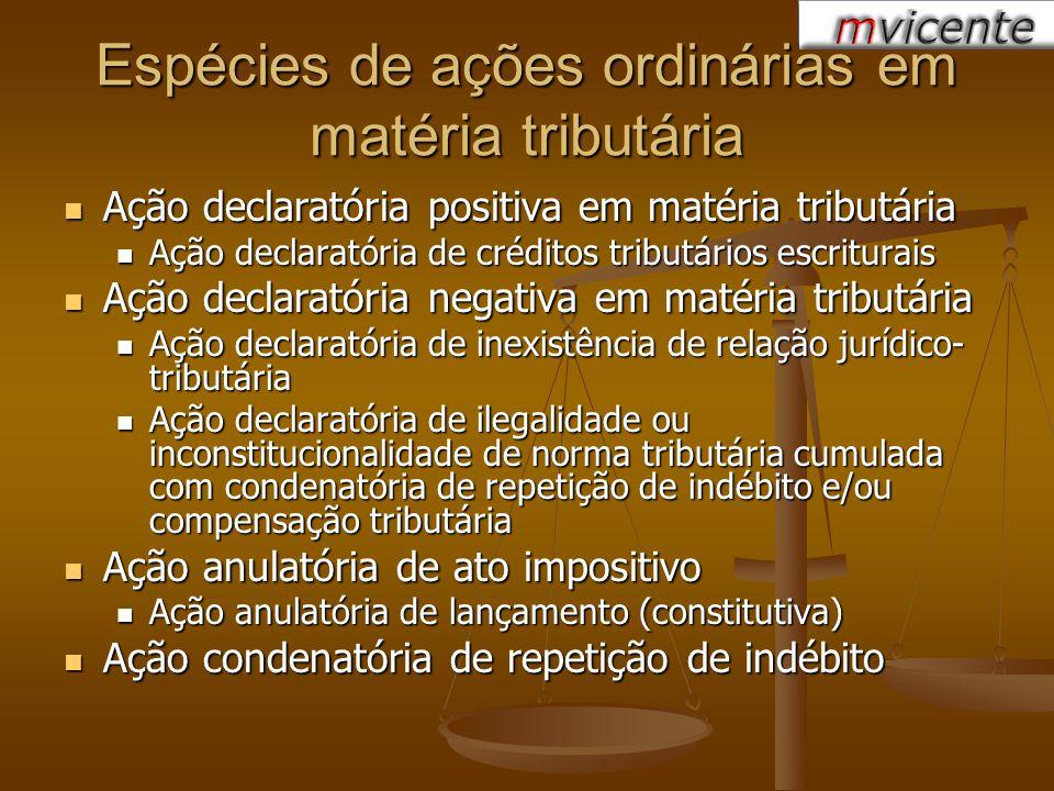 Espécies de ações ordinárias em matéria tributária Ação declaratória positiva em matéria tributária Ação declaratória positiva em matéria tributária A