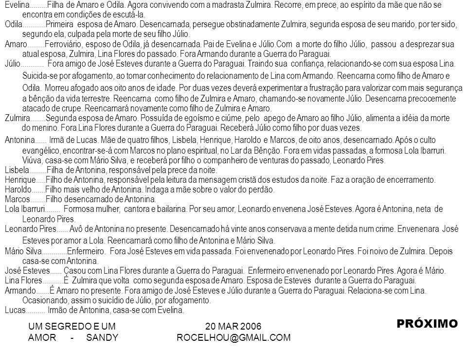 UM SEGREDO E UM AMOR - SANDY 20 MAR 2006 ROCELHOU@GMAIL.COM Evelina.........Filha de Amaro e Odila.