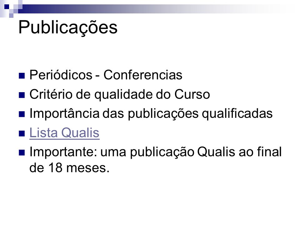 Publicações Periódicos - Conferencias Critério de qualidade do Curso Importância das publicações qualificadas Lista Qualis Importante: uma publicação