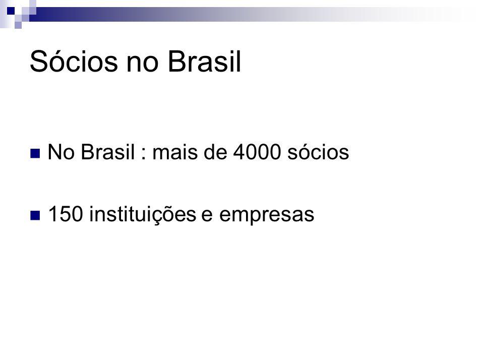 Sócios no Brasil No Brasil : mais de 4000 sócios 150 instituições e empresas
