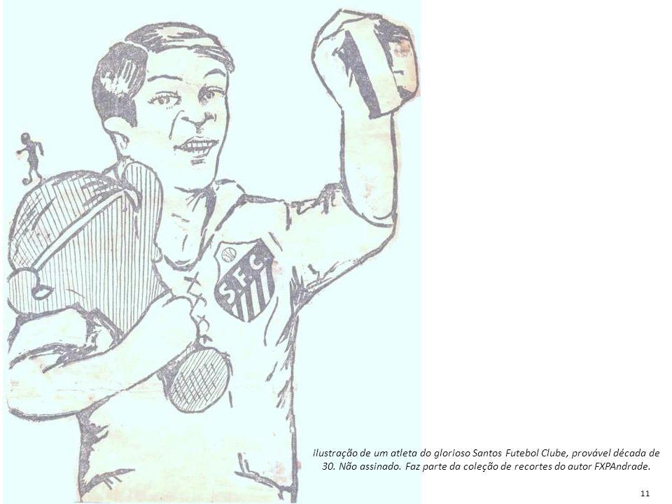 ilustração de um atleta do glorioso Santos Futebol Clube, provável década de 30. Não assinado. Faz parte da coleção de recortes do autor FXPAndrade. 1
