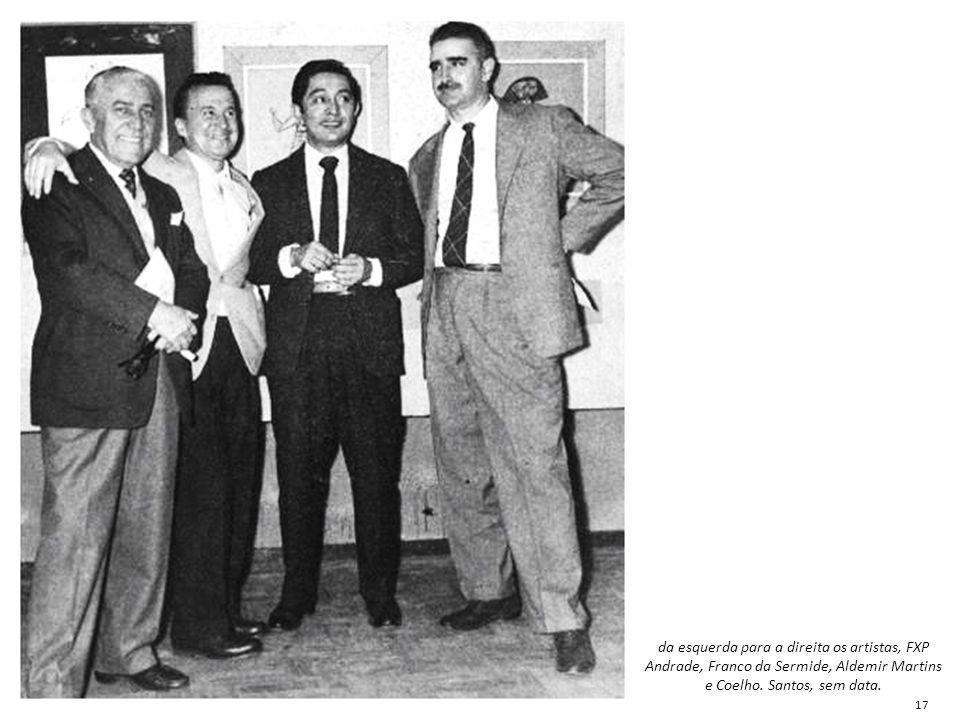 da esquerda para a direita os artistas, FXP Andrade, Franco da Sermide, Aldemir Martins e Coelho. Santos, sem data. 17