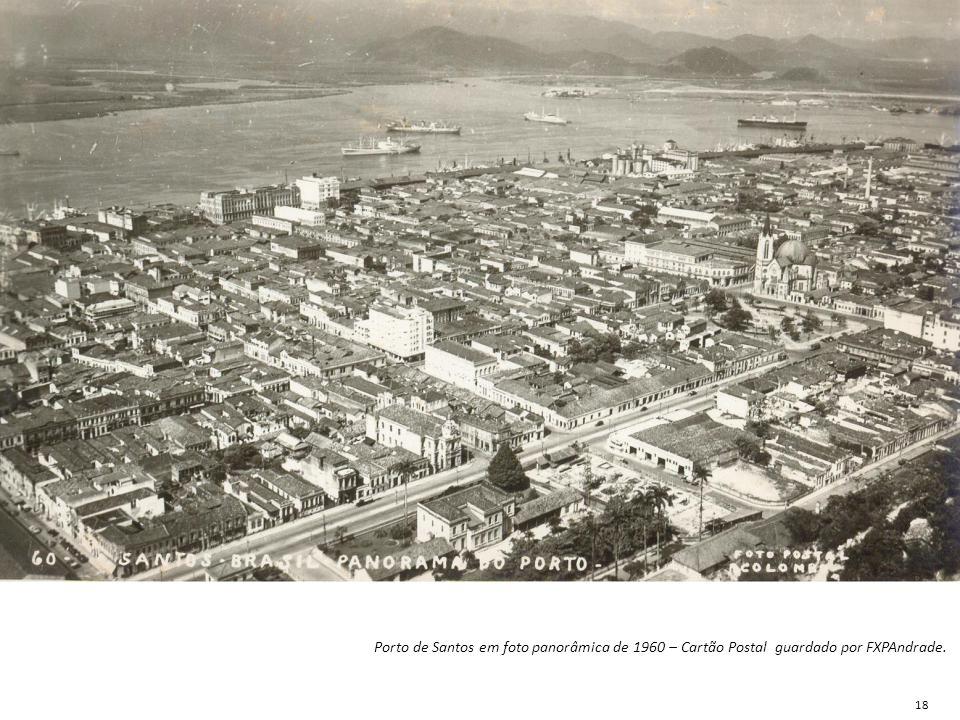 Porto de Santos em foto panorâmica de 1960 – Cartão Postal guardado por FXPAndrade. 18