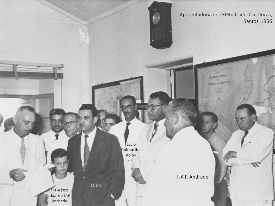 Dino F.X.P. Andrade Francisco Eduardo D.R. Andrade Lycio Guimarães Kolhy Aposentadoria de FXPAndrade. Cia. Docas, Santos. 1956 7