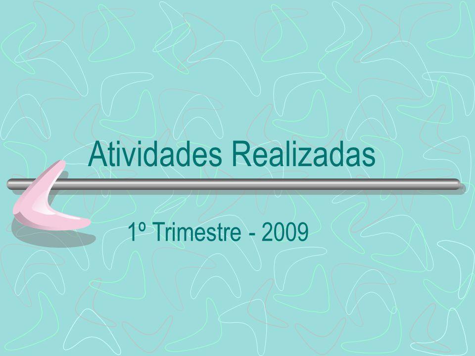Atividades Realizadas 1º Trimestre - 2009