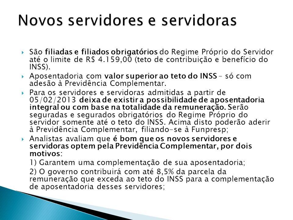 São filiadas e filiados obrigatórios do Regime Próprio do Servidor até o limite de R$ 4.159,00 (teto de contribuição e benefício do INSS). Aposentador