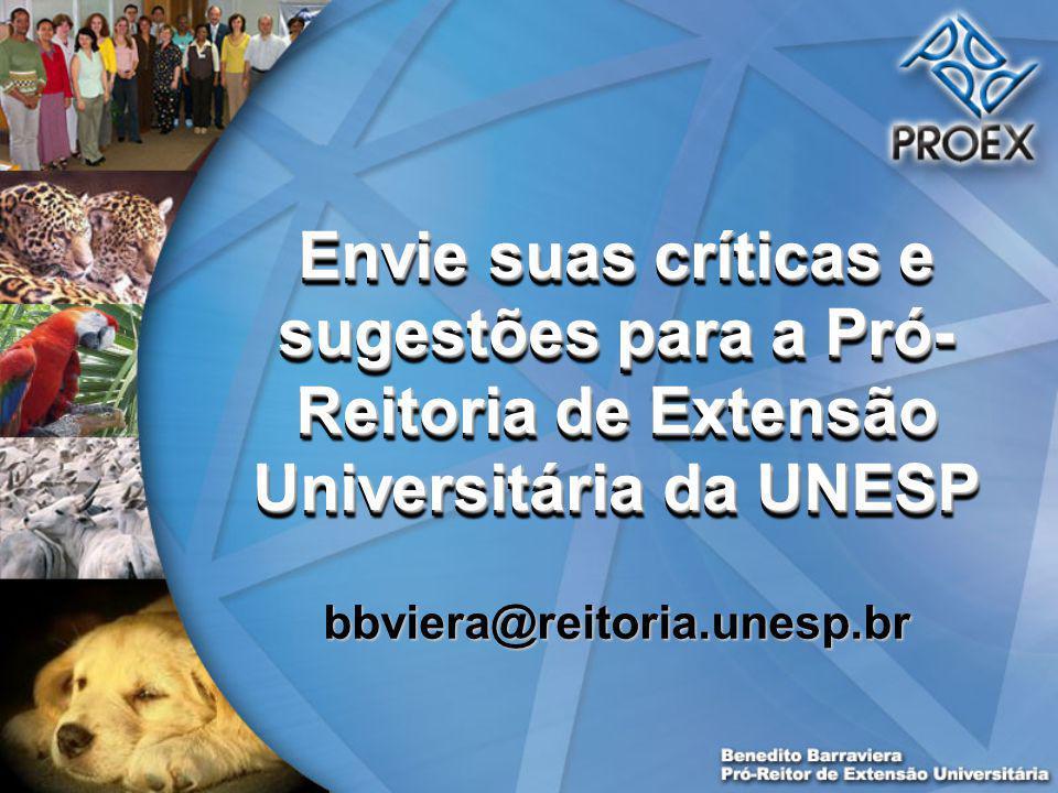 Envie suas críticas e sugestões para a Pró- Reitoria de Extensão Universitária da UNESP bbviera@reitoria.unesp.br