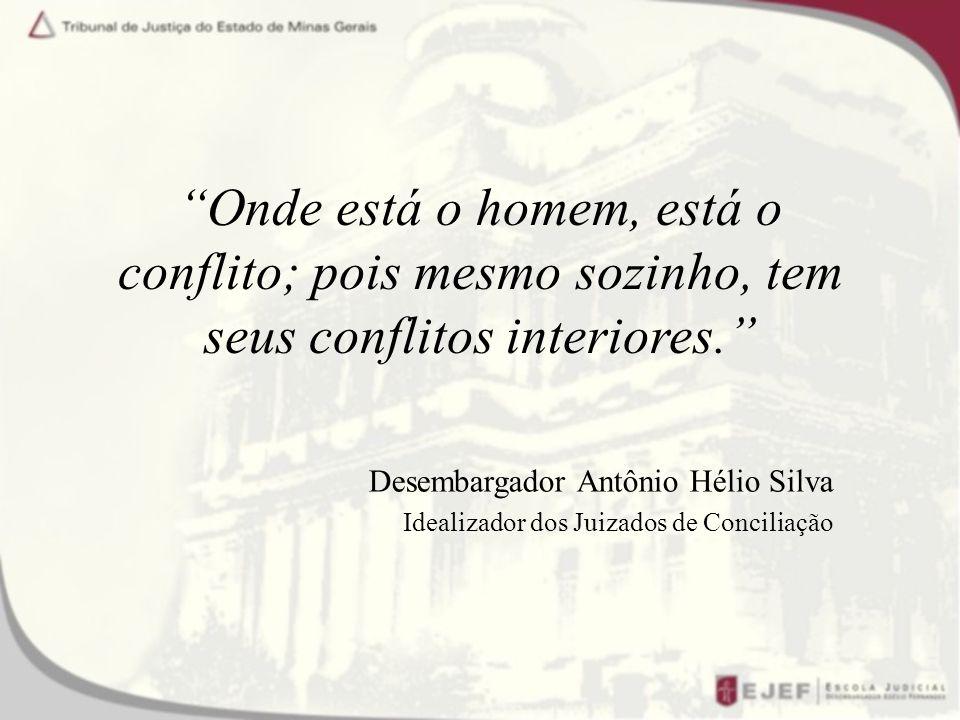 Onde está o homem, está o conflito; pois mesmo sozinho, tem seus conflitos interiores.