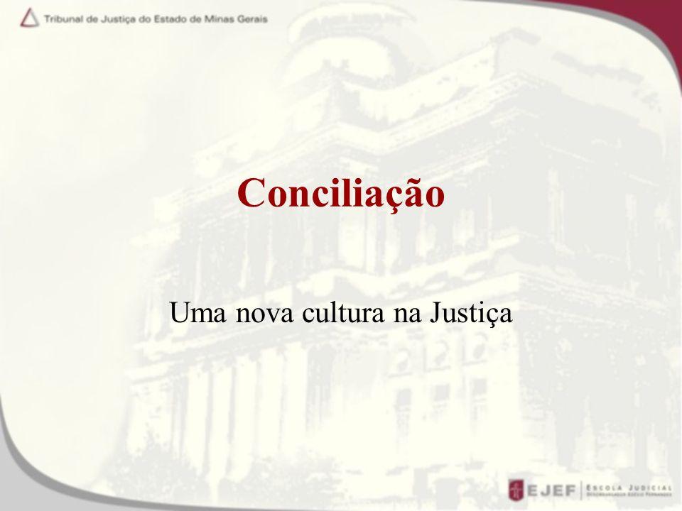 Conciliação Uma nova cultura na Justiça