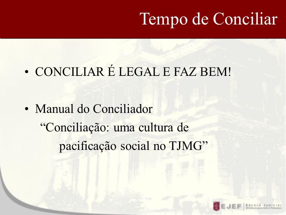 Tempo de Conciliar CONCILIAR É LEGAL E FAZ BEM.