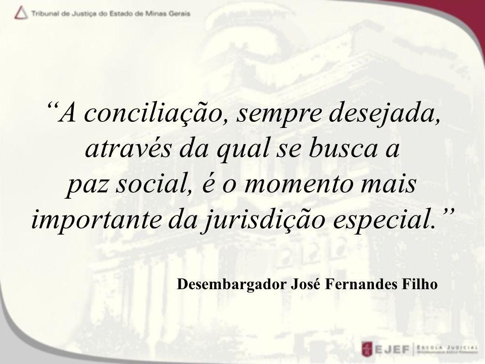 A conciliação, sempre desejada, através da qual se busca a paz social, é o momento mais importante da jurisdição especial.