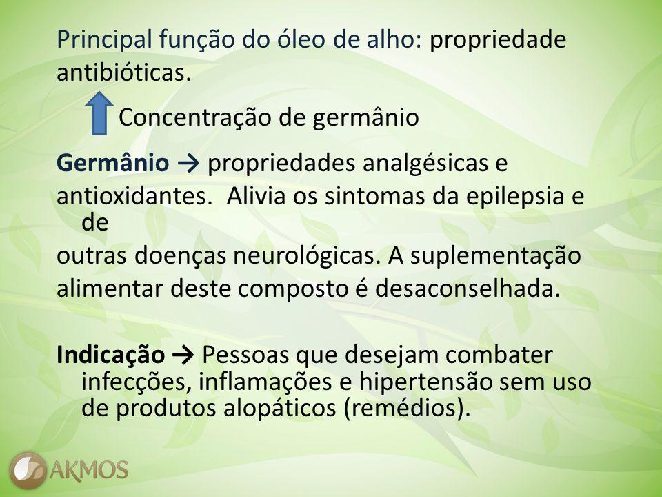 Principal função do óleo de alho: propriedade antibióticas.