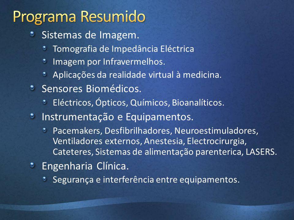 Sistemas de Imagem. Tomografia de Impedância Eléctrica Imagem por Infravermelhos. Aplicações da realidade virtual à medicina. Sensores Biomédicos. Elé
